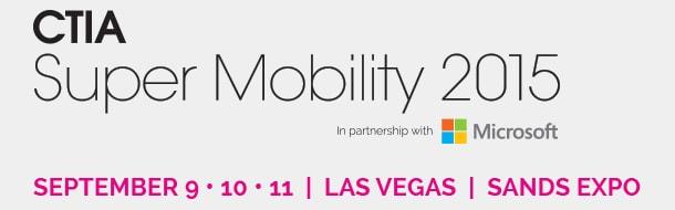 CTIA Super Mobility 2015, Las Vegas